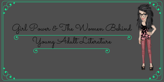 Girl Power and the Women Behind YA Literature