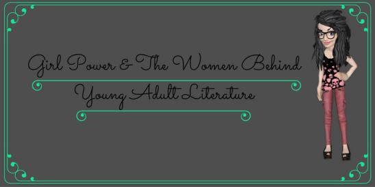 Girl Power and the Women Behind YA Literature