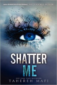 Shatter Me by Tahareh Mafi